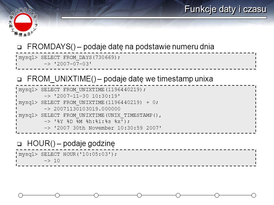 Funkcje daty i czasu FROMDAYS() – podaje datę na podstawie numeru dnia