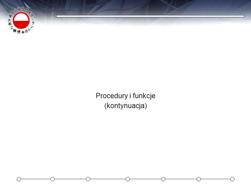 Procedury i funkcje (kontynuacja)