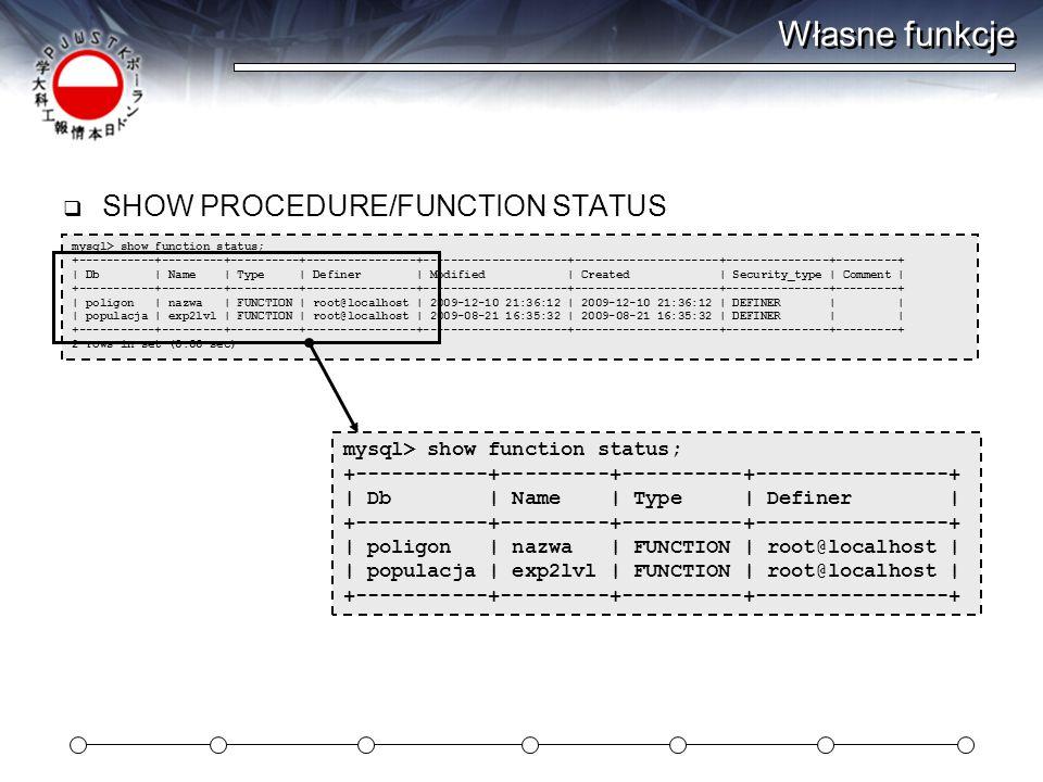 Własne funkcje SHOW PROCEDURE/FUNCTION STATUS