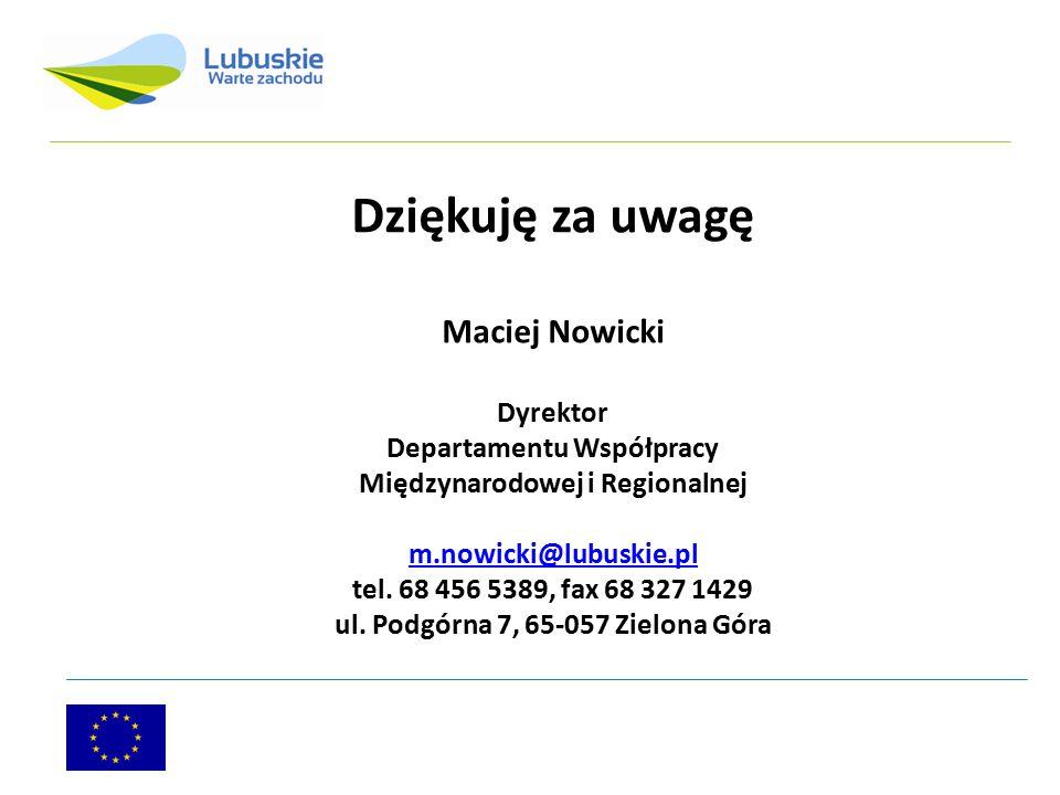 Dziękuję za uwagę Maciej Nowicki Dyrektor Departamentu Współpracy