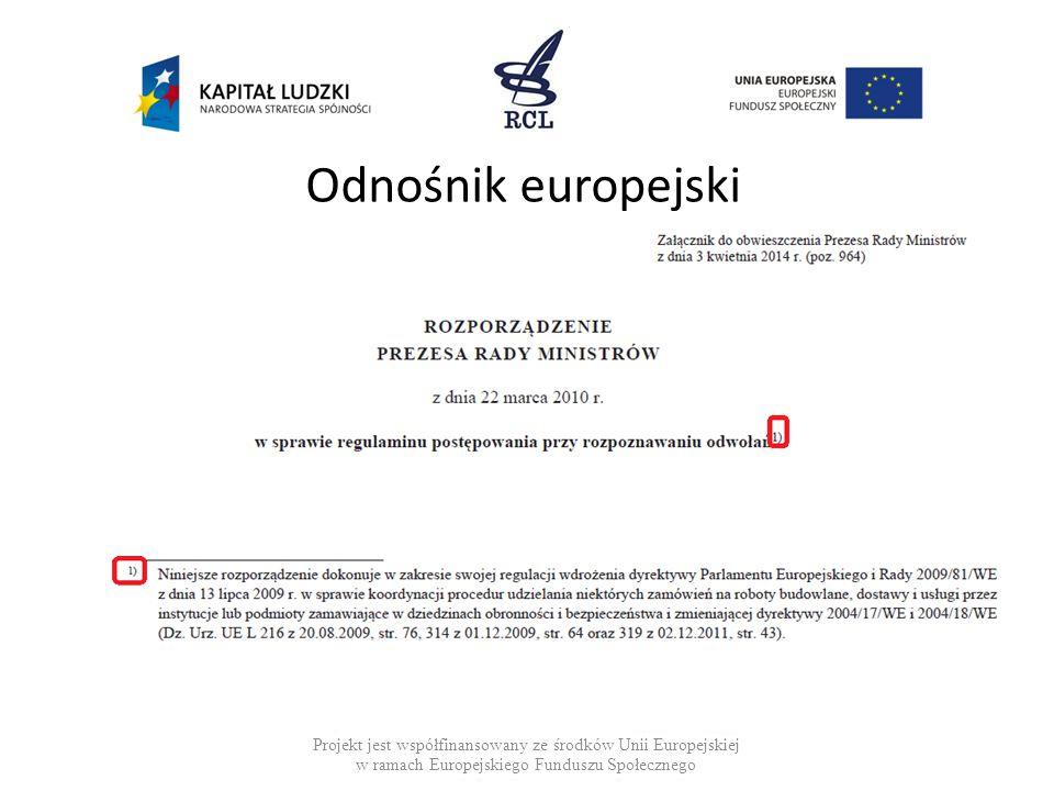 Odnośnik europejski Projekt jest współfinansowany ze środków Unii Europejskiej w ramach Europejskiego Funduszu Społecznego.