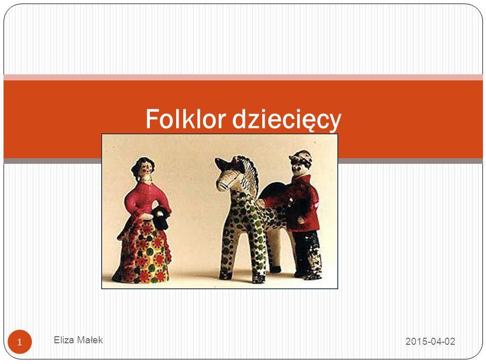 Folklor dziecięcy Eliza Małek 2017-04-10