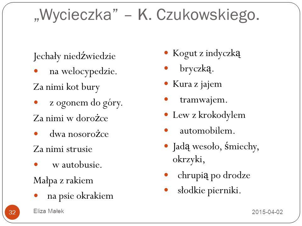 """""""Wycieczka – K. Czukowskiego."""