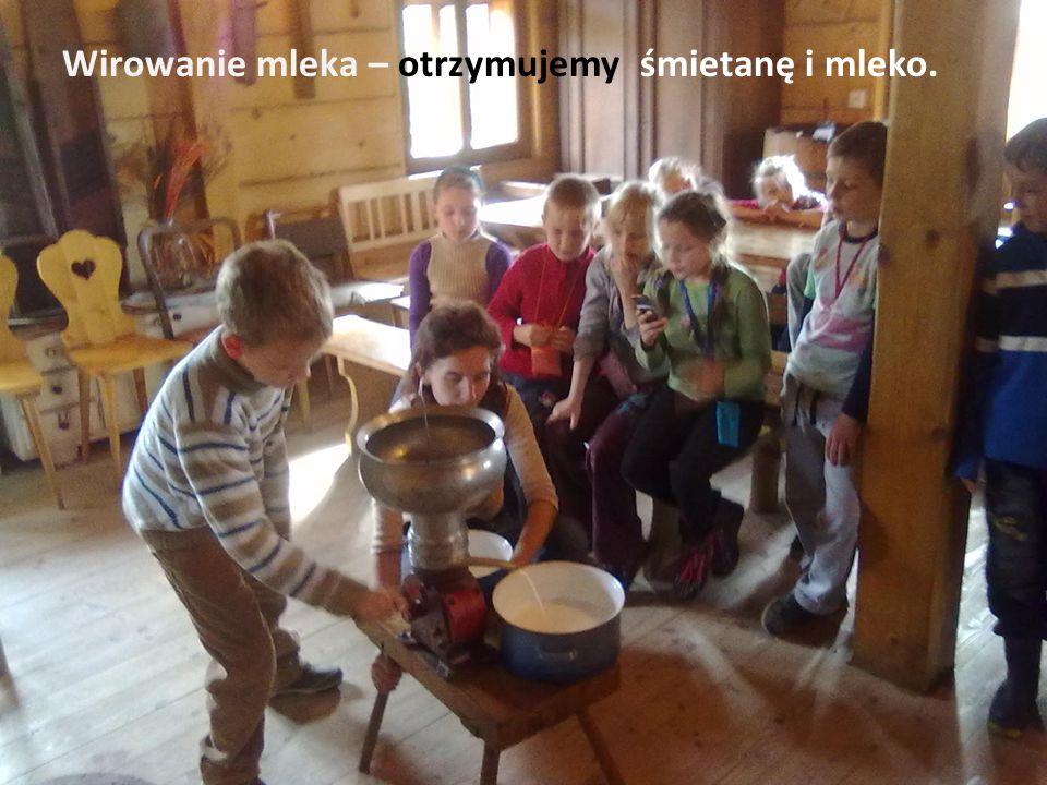 Wirowanie mleka – otrzymujemy śmietanę i mleko.