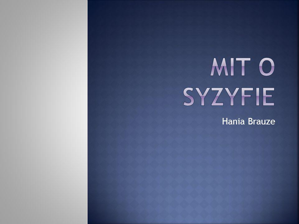Mit o Syzyfie Hania Brauze