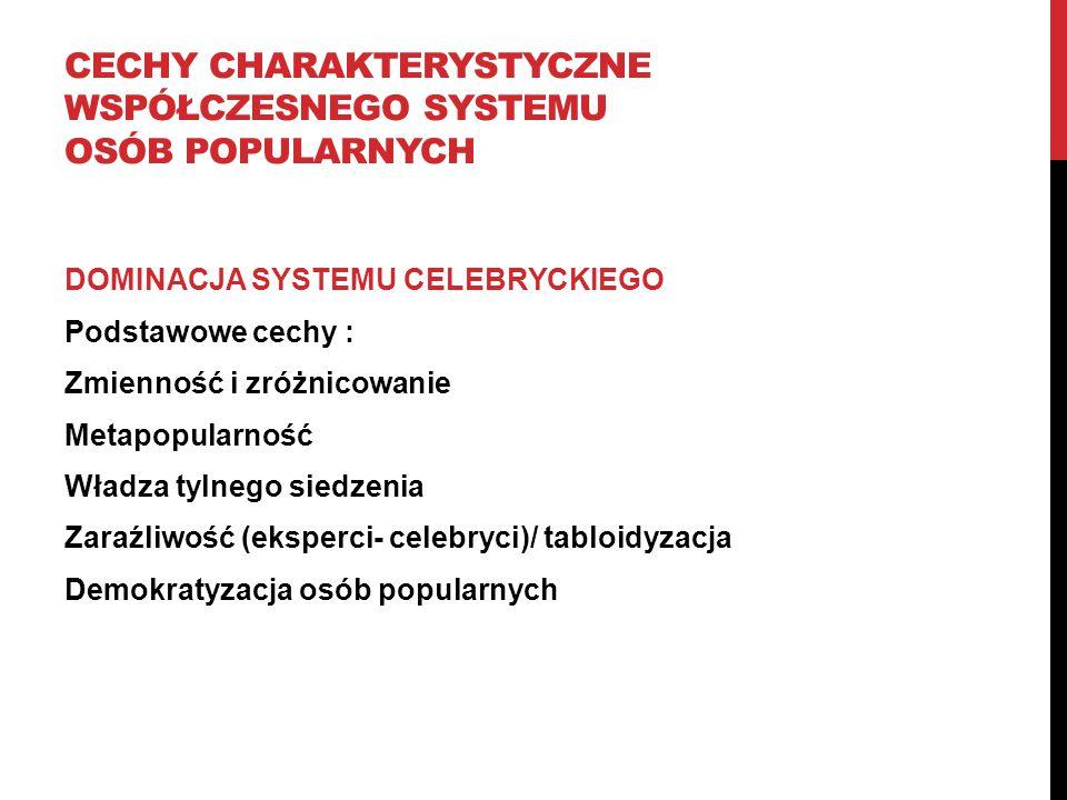 Cechy charakterystyczne współczesnego systemu osób popularnych