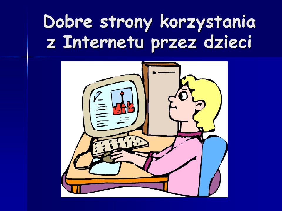 Dobre strony korzystania z Internetu przez dzieci