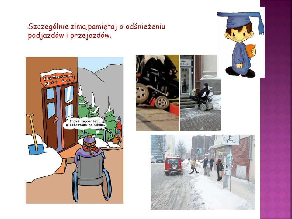 Szczególnie zimą pamiętaj o odśnieżeniu podjazdów i przejazdów.