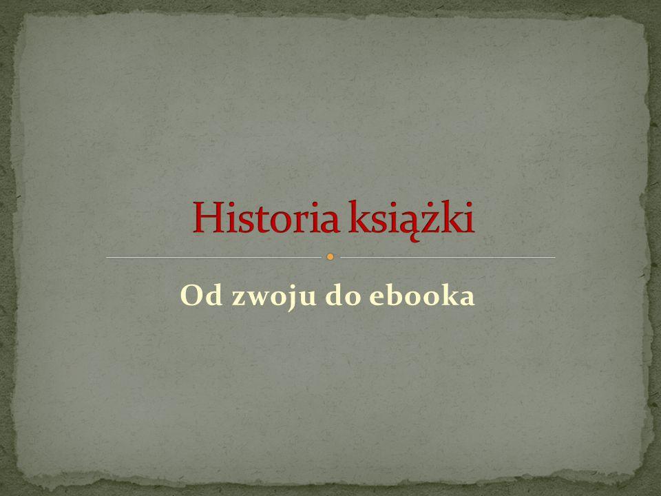 Historia książki Od zwoju do ebooka