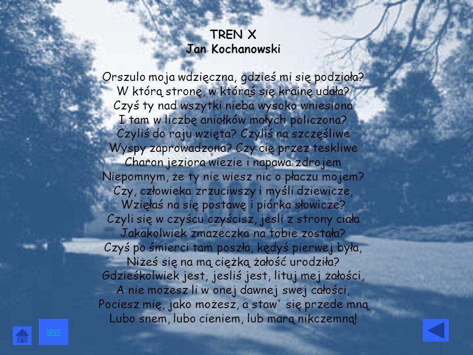 TREN X Jan Kochanowski Orszulo moja wdzięczna, gdzieś mi się podziała