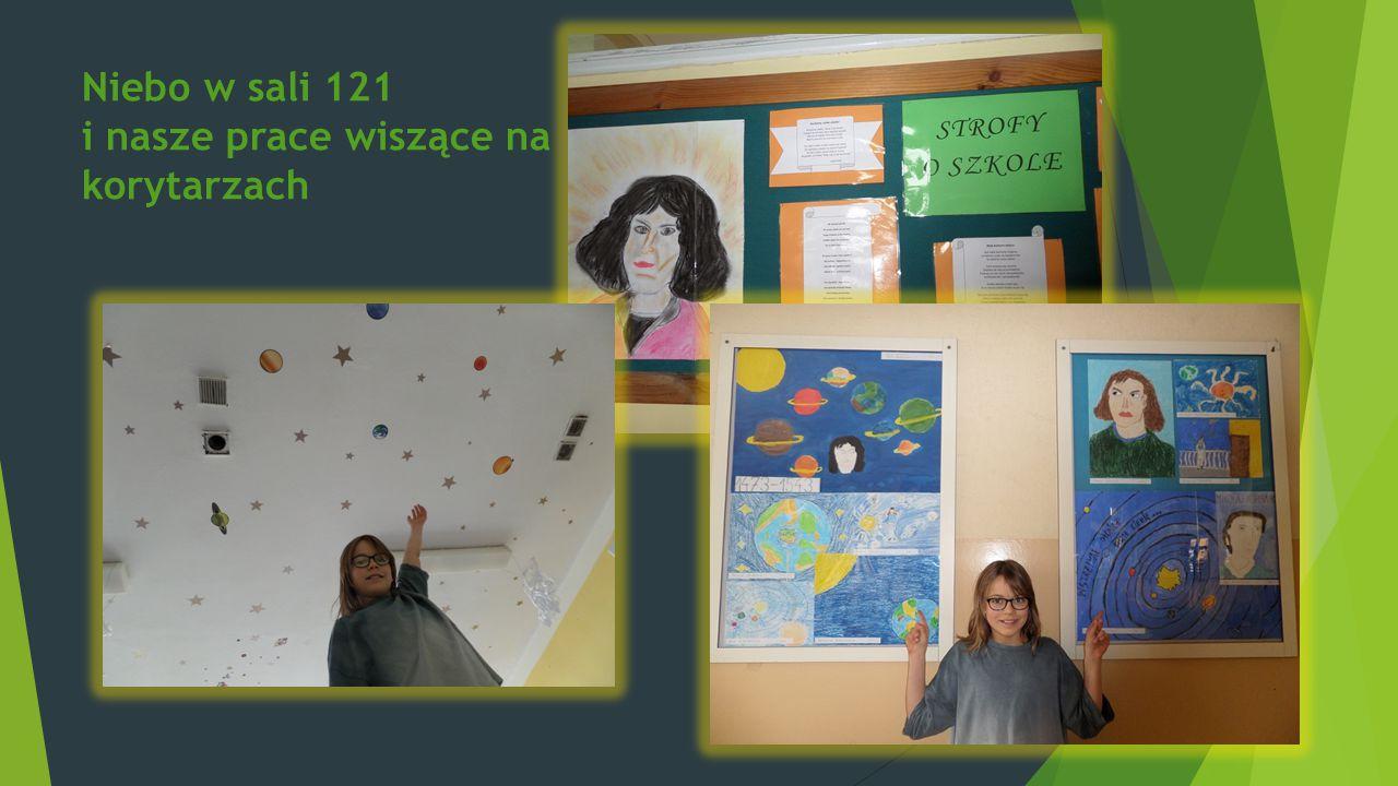 Niebo w sali 121 i nasze prace wiszące na korytarzach
