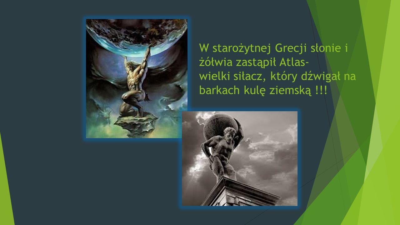 W starożytnej Grecji słonie i żółwia zastąpił Atlas-