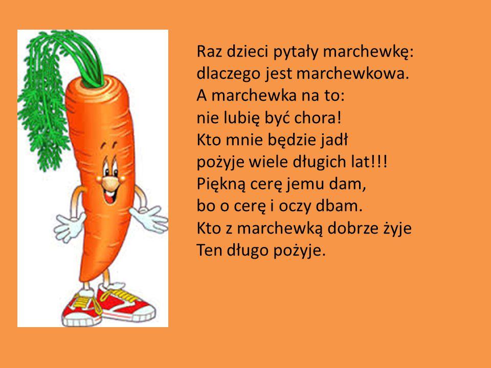 Raz dzieci pytały marchewkę: