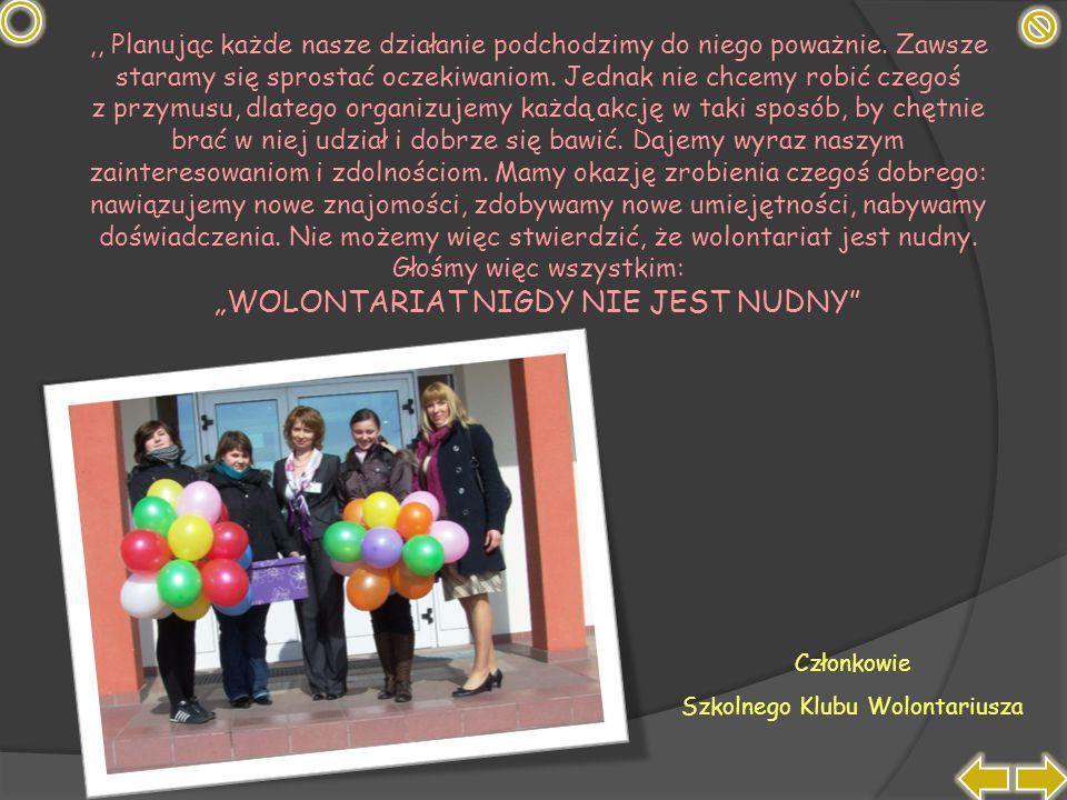 """""""WOLONTARIAT NIGDY NIE JEST NUDNY"""