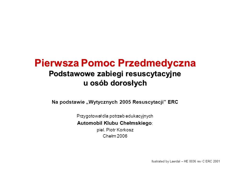 """Na podstawie """"Wytycznych 2005 Resuscytacji ERC"""