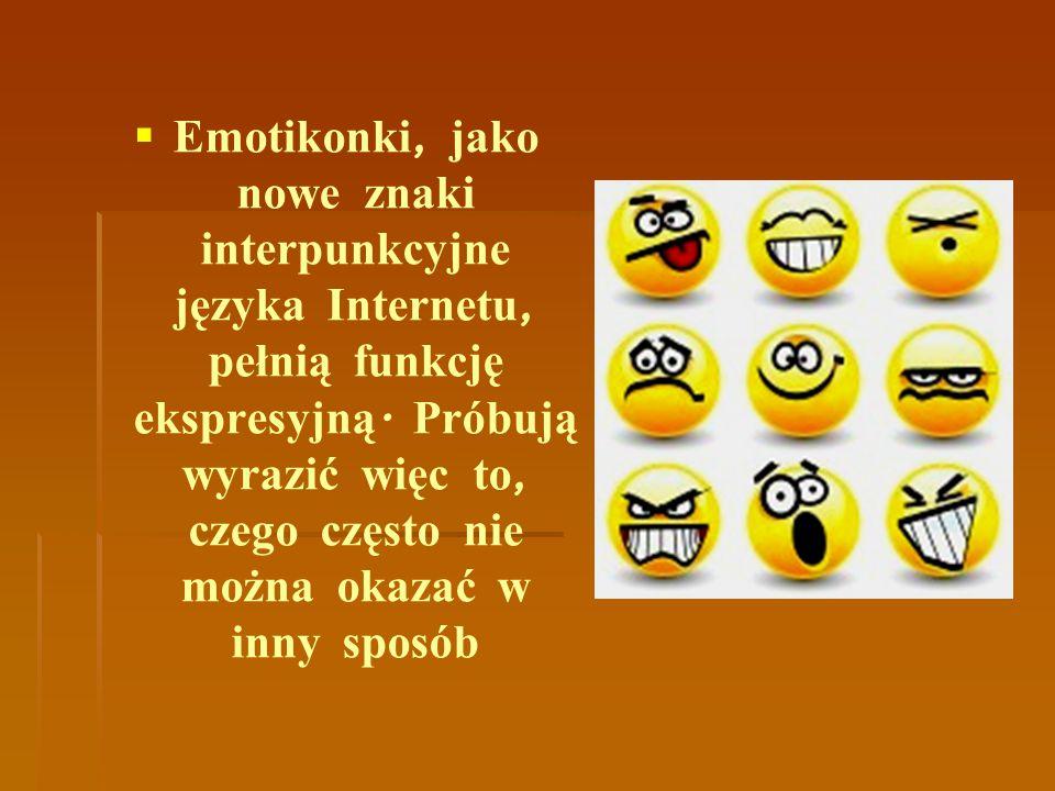 Emotikonki, jako nowe znaki interpunkcyjne języka Internetu, pełnią funkcję ekspresyjną.