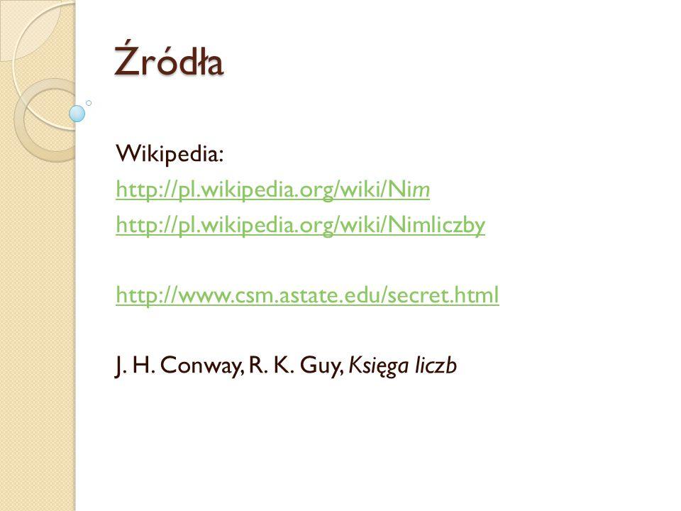 Źródła Wikipedia: http://pl.wikipedia.org/wiki/Nim