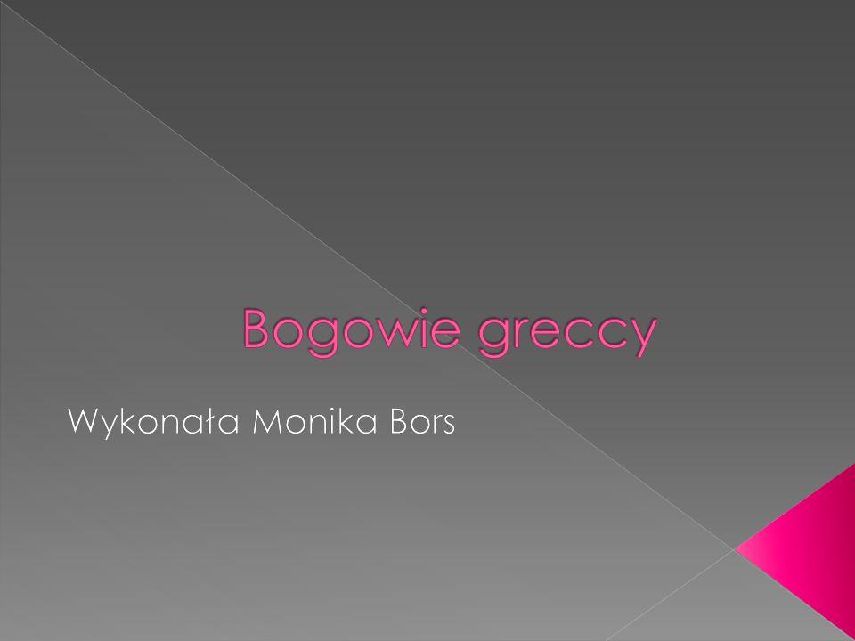 Bogowie greccy Wykonała Monika Bors