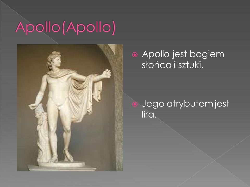 Apollo(Apollo) Apollo jest bogiem słońca i sztuki.