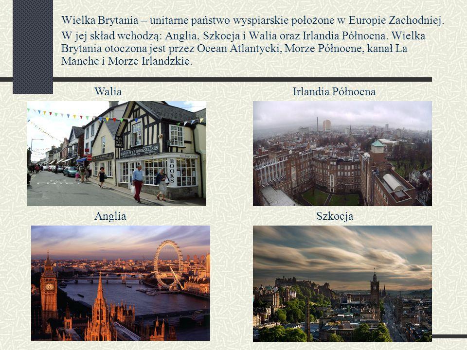 Wielka Brytania – unitarne państwo wyspiarskie położone w Europie Zachodniej.