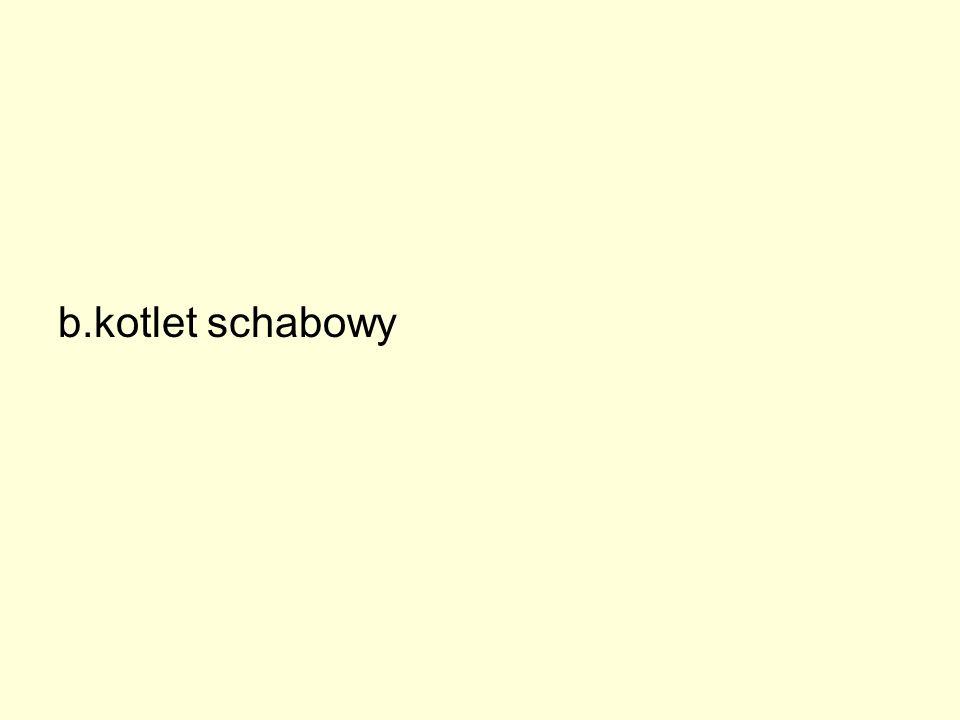 b.kotlet schabowy