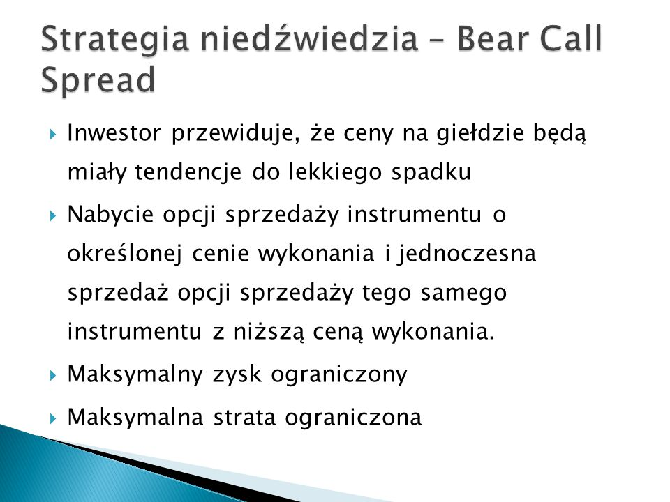 Strategia niedźwiedzia – Bear Call Spread