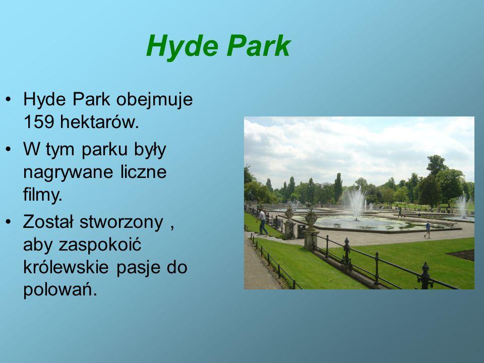 Hyde Park Hyde Park obejmuje 159 hektarów.