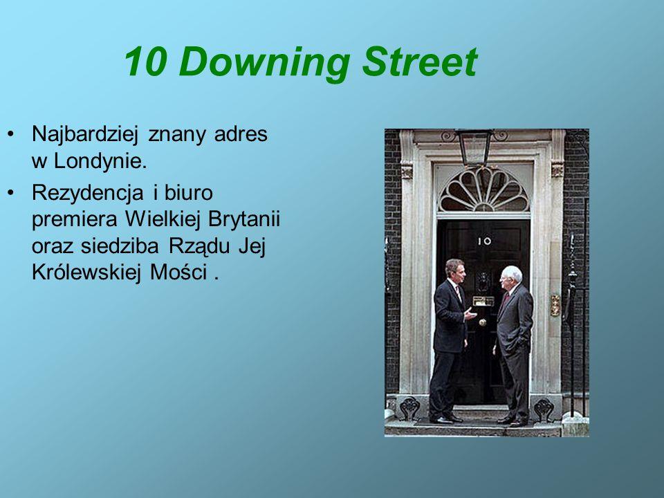 10 Downing Street Najbardziej znany adres w Londynie.
