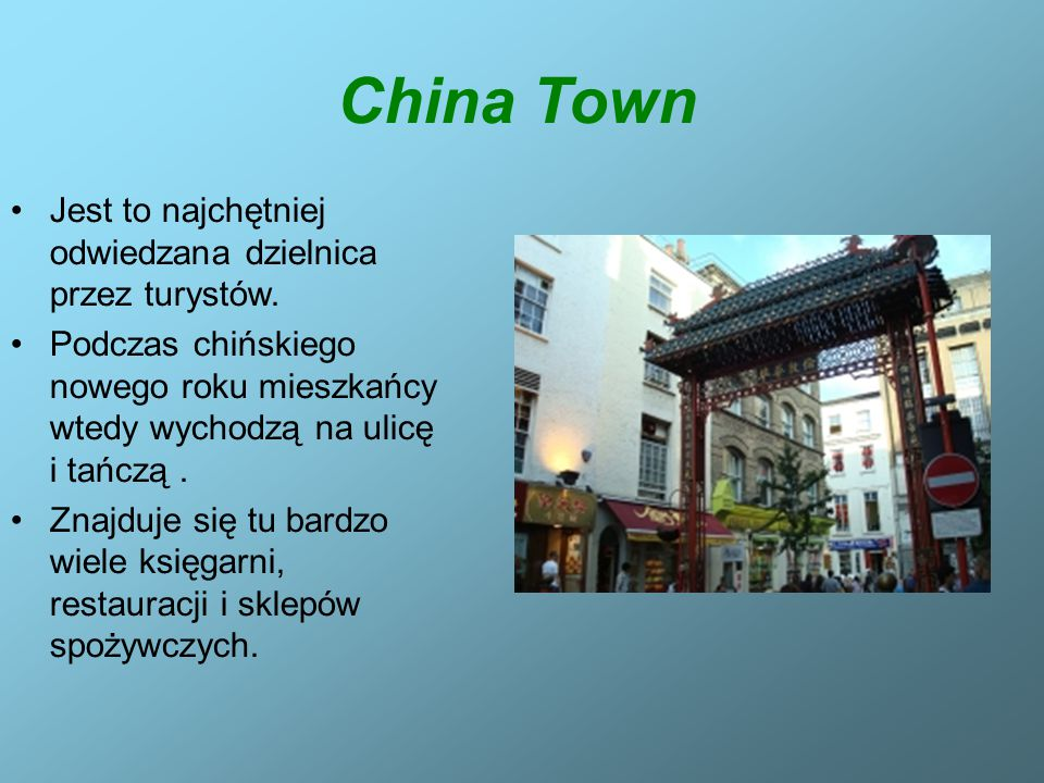 China Town Jest to najchętniej odwiedzana dzielnica przez turystów.