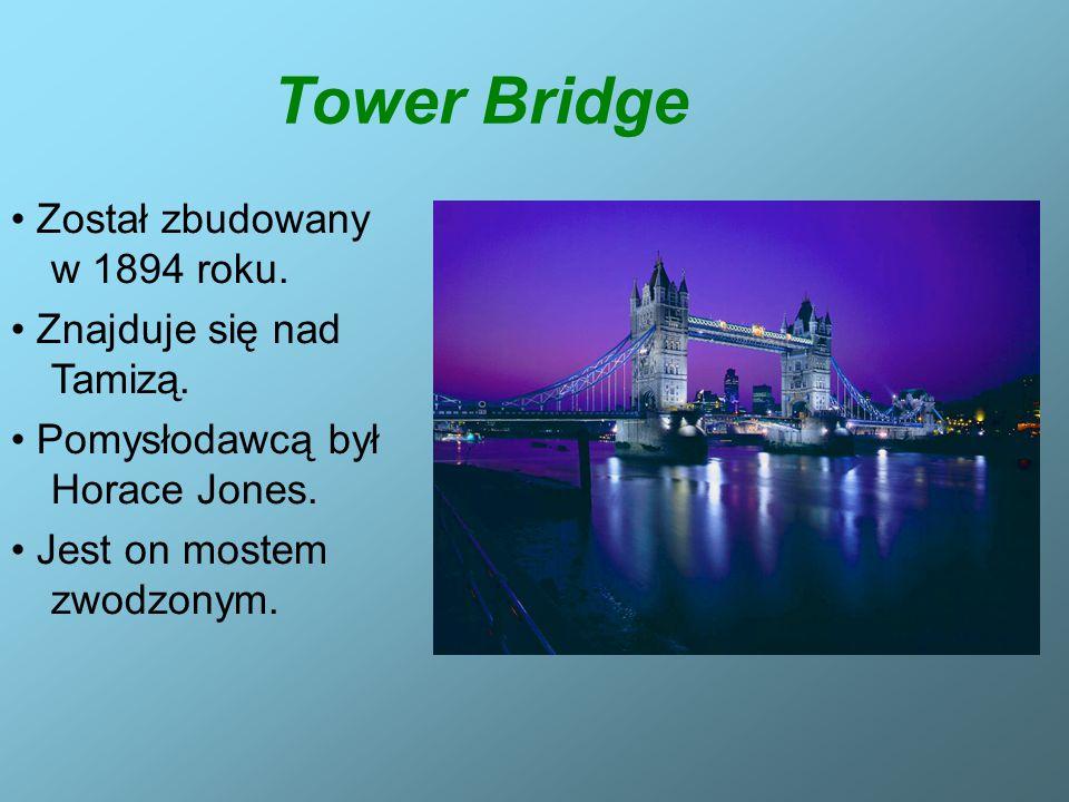 Tower Bridge • Został zbudowany w 1894 roku.