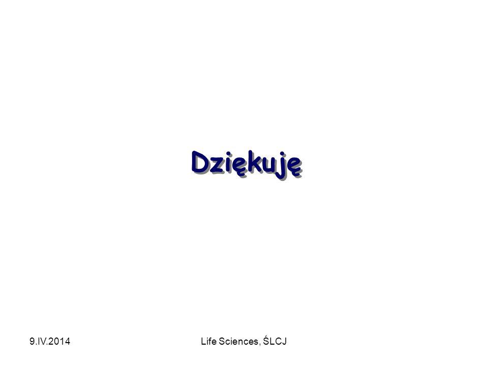 Dziękuję 9.IV.2014 Life Sciences, ŚLCJ
