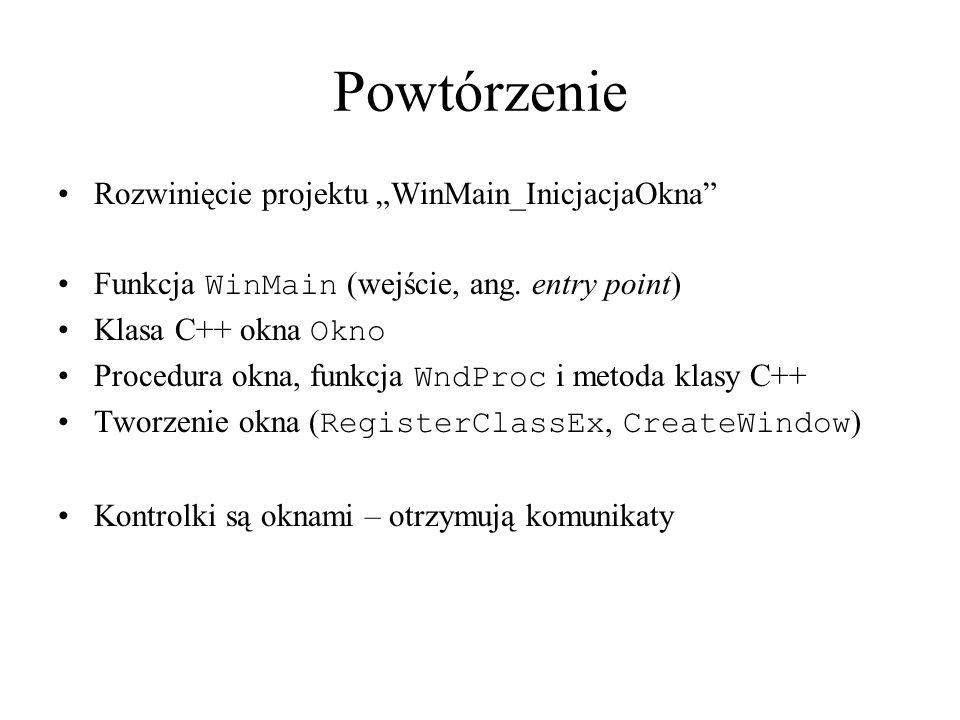 """Powtórzenie Rozwinięcie projektu """"WinMain_InicjacjaOkna"""