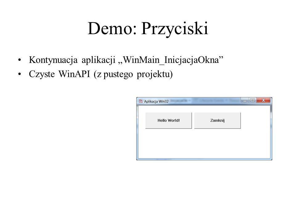 """Demo: Przyciski Kontynuacja aplikacji """"WinMain_InicjacjaOkna"""