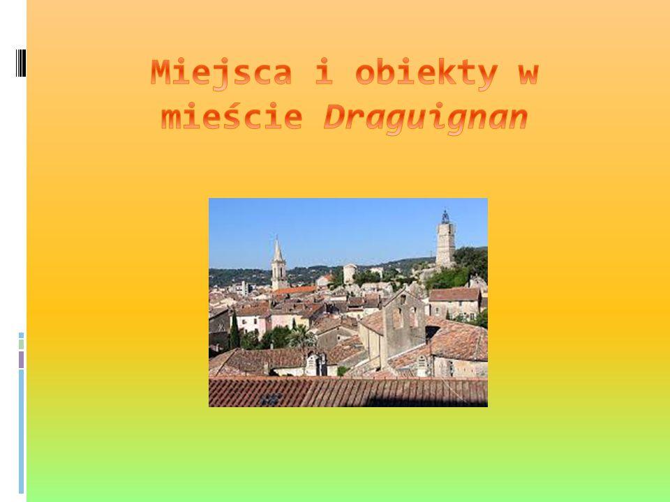 Miejsca i obiekty w mieście Draguignan