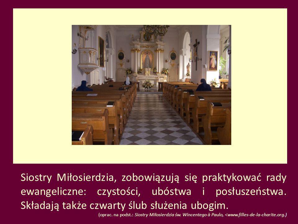 Siostry Miłosierdzia, zobowiązują się praktykować rady ewangeliczne: czystości, ubóstwa i posłuszeństwa. Składają także czwarty ślub służenia ubogim.