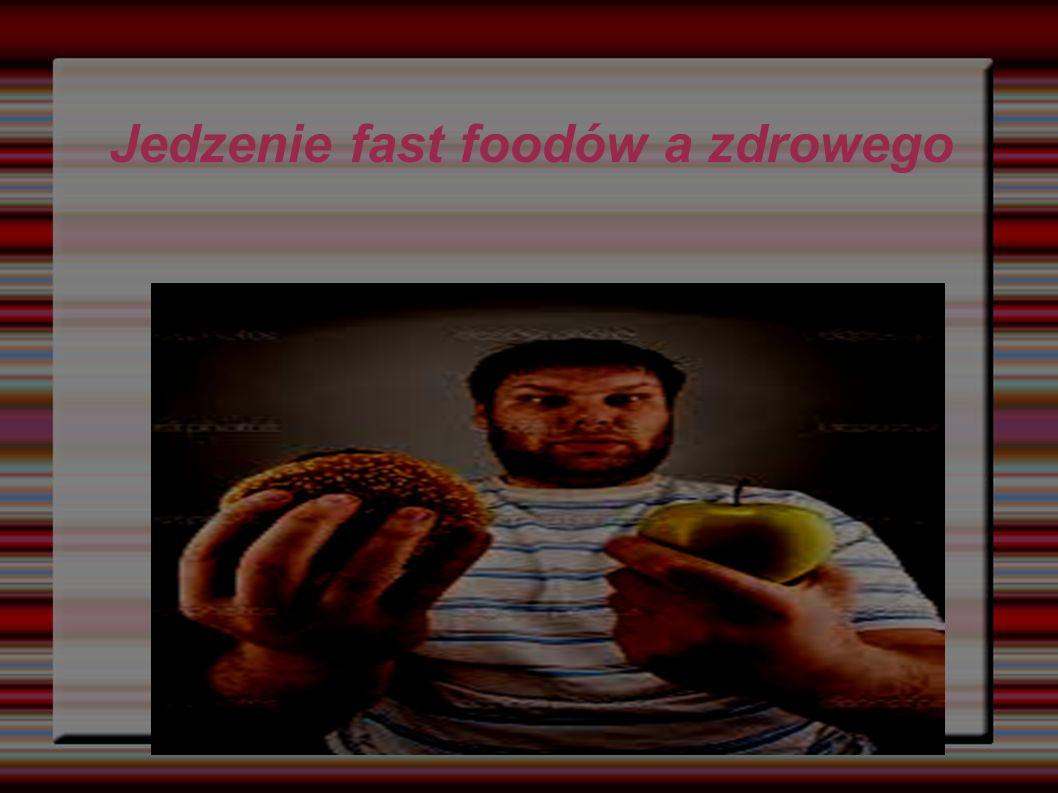Jedzenie fast foodów a zdrowego