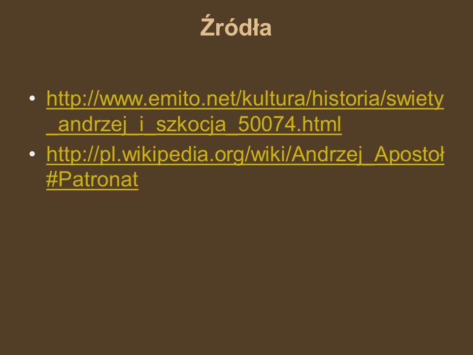 Źródła http://www.emito.net/kultura/historia/swiety_andrzej_i_szkocja_50074.html.