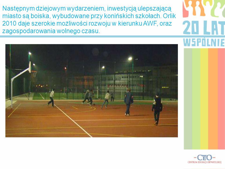Następnym dziejowym wydarzeniem, inwestycją ulepszającą miasto są boiska, wybudowane przy konińskich szkołach.