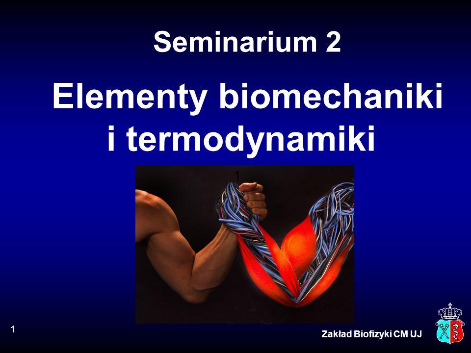 Seminarium 2 Elementy biomechaniki i termodynamiki