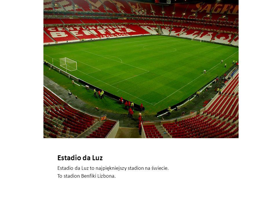 Estadio da Luz Estadio da Luz to najpiękniejszy stadion na świecie.