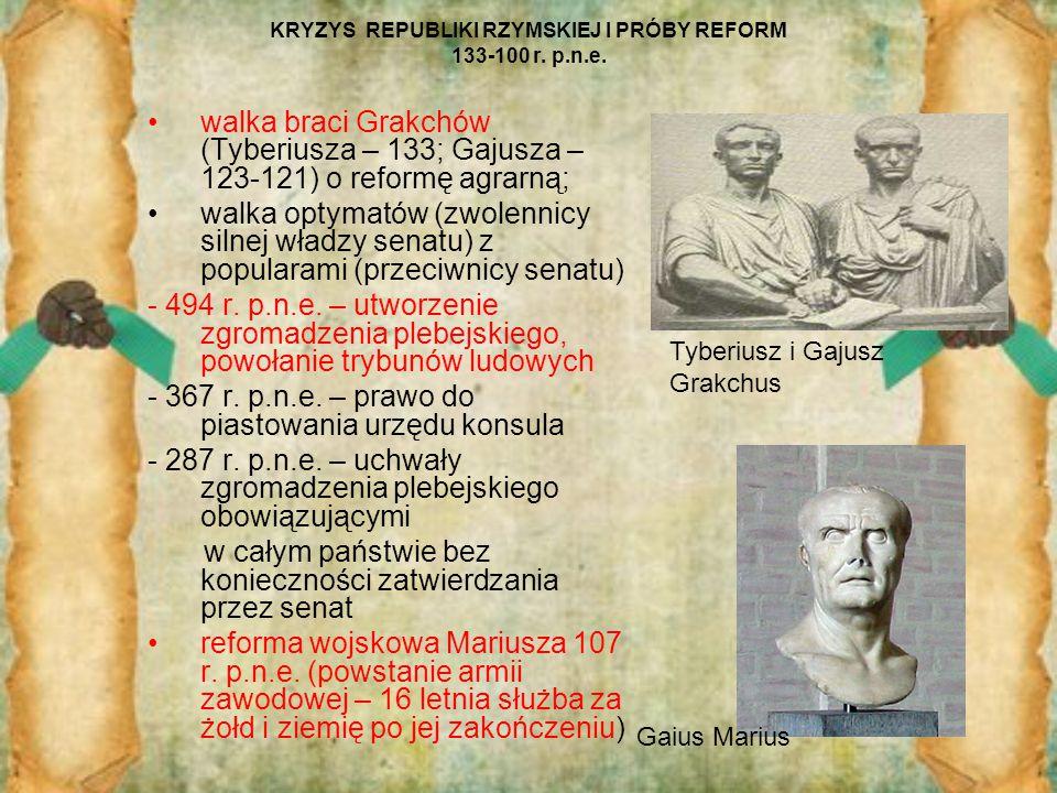 KRYZYS REPUBLIKI RZYMSKIEJ I PRÓBY REFORM 133-100 r. p.n.e.