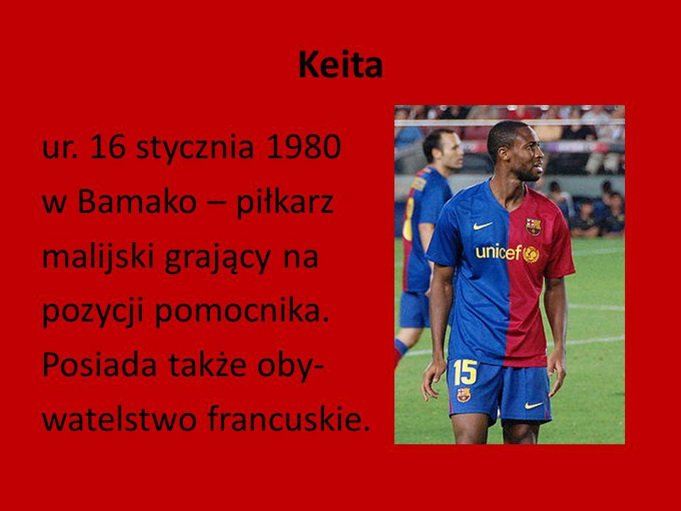 Keita ur. 16 stycznia 1980 w Bamako – piłkarz malijski grający na pozycji pomocnika.