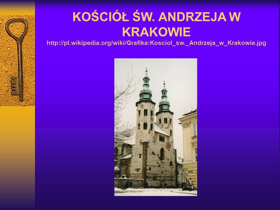 KOŚCIÓŁ ŚW. ANDRZEJA W KRAKOWIE http://pl. wikipedia