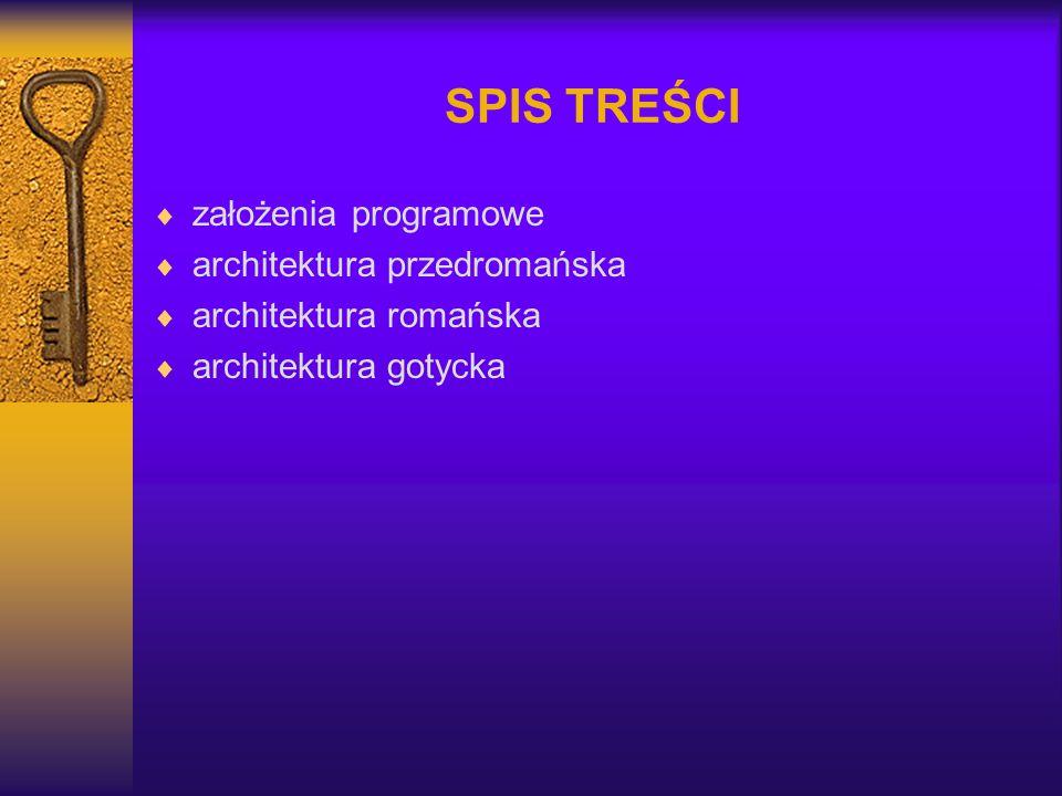 SPIS TREŚCI założenia programowe architektura przedromańska