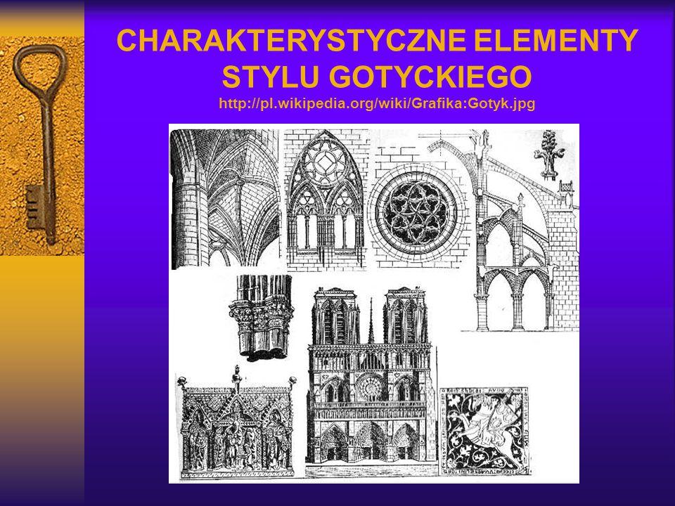CHARAKTERYSTYCZNE ELEMENTY STYLU GOTYCKIEGO http://pl. wikipedia