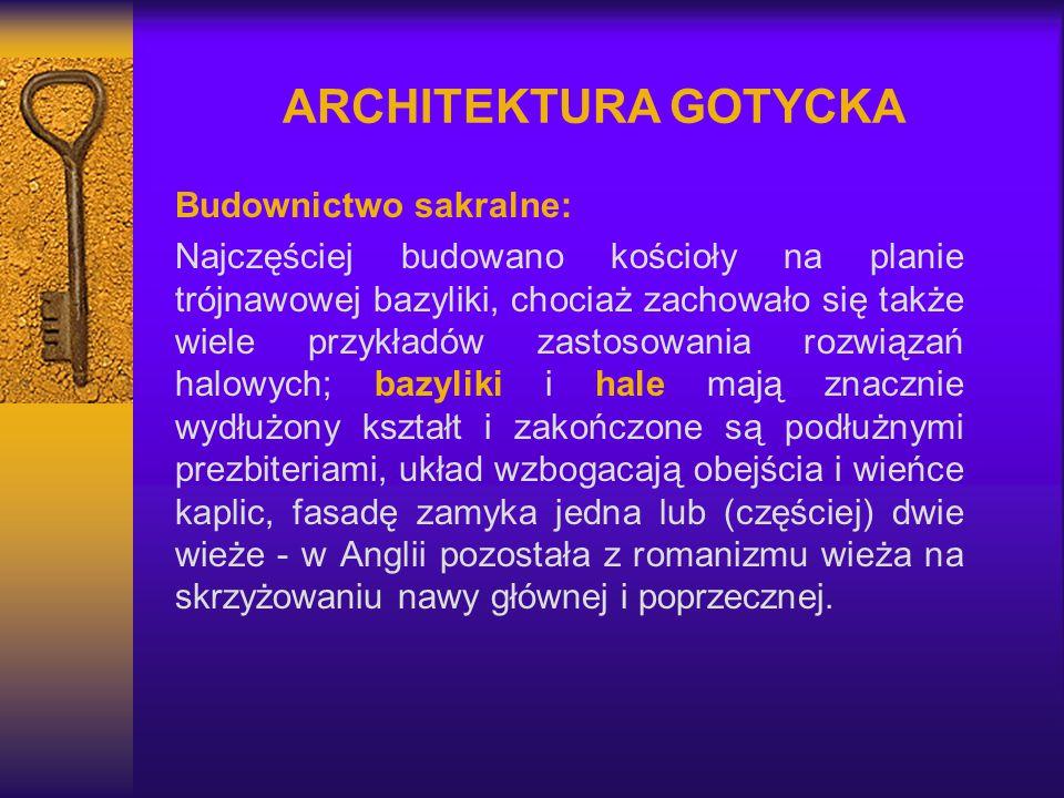 ARCHITEKTURA GOTYCKA Budownictwo sakralne: