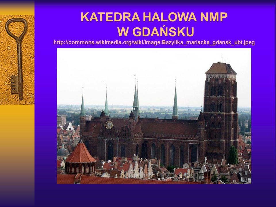 KATEDRA HALOWA NMP W GDAŃSKU http://commons. wikimedia
