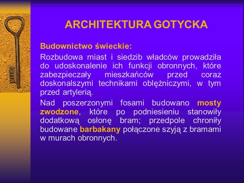 ARCHITEKTURA GOTYCKA Budownictwo świeckie: