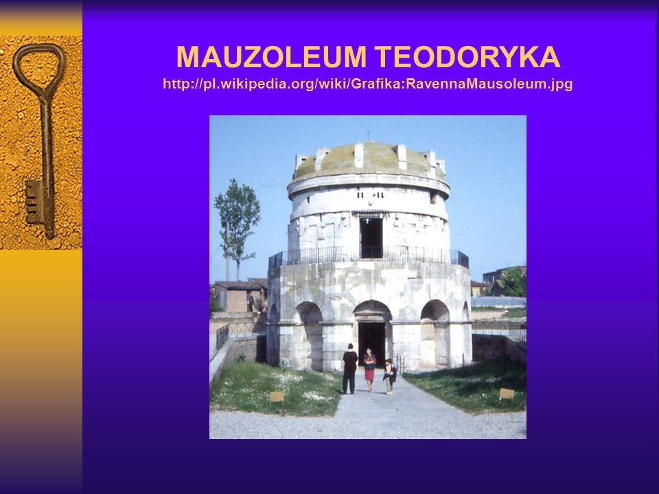 MAUZOLEUM TEODORYKA http://pl. wikipedia