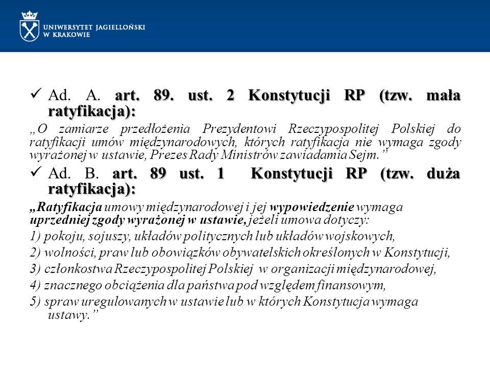 Ad. A. art. 89. ust. 2 Konstytucji RP (tzw. mała ratyfikacja):